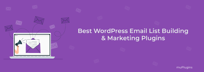 WordPress Email List Building Plugins, 5 Best WordPress Email List Building & Marketing Plugins